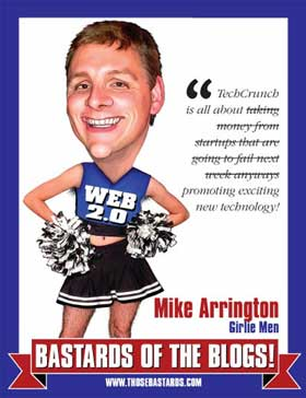 Michael Arrington Bastard of the Blogs