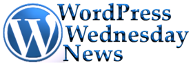 WordPress Wednesday: Mandatory Update Reminder, WordCamp2007, Instant Upgrade Plugin, SxSW Conference, and More