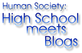 Human Society: High School Meets Blogs