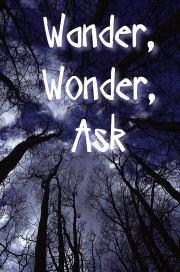 Wander, Wonder, Ask Blogs