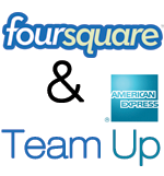 Foursquare and Amex Partnership