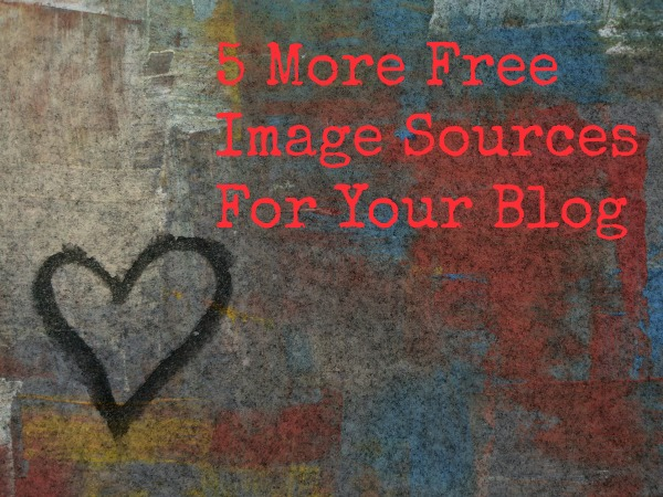 5 More Free Image Sources For Your Blog