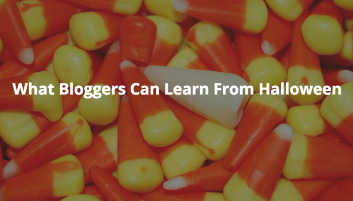 What Bloggers Can Learn From Halloween