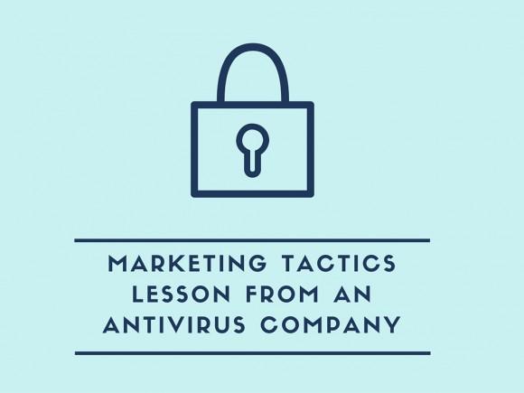 Marketing Tactics Lesson From an Antivirus Company