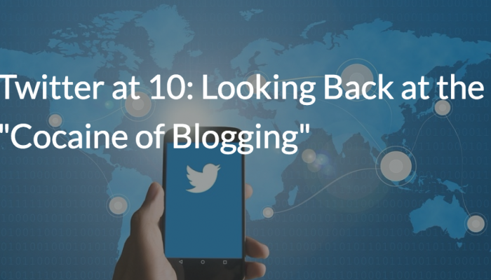 "Twitter at 10: Looking Back at the ""Cocaine of Blogging"""