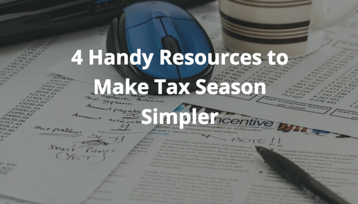 4 Handy Resources to Make Tax Season Simpler
