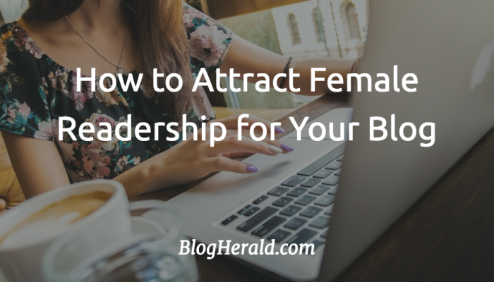 How to Attract Female Readership For Your Blog