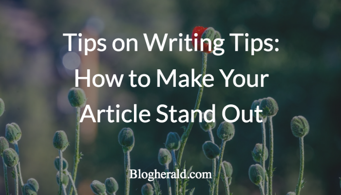 Tips on Writing Tips: How to Make Your Article Stand Out