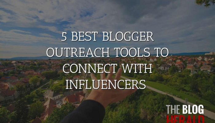 5 Best Blogger Outreach Tools to Connect with Influencers