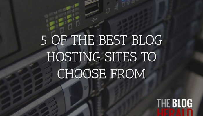 5 of the Best Blog Hosting Sites to Choose From