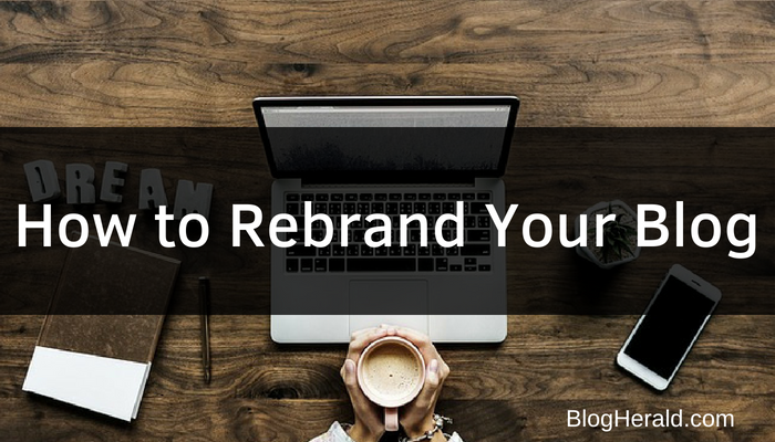 How to Rebrand Your Blog
