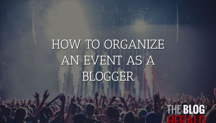 How to Organize an Event as a Blogger